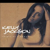 Kelly Jackson: Spirit of a Woman [Digipak]