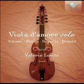Viola d'amore solo - works by Giuseppe Colombi, Angelo Morigi, Christian Petzold, Pedro Lopes Nogueira / Valerio Losito, viola d'amore