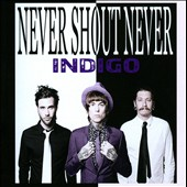 Never Shout Never: Indigo
