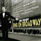 Bing Crosby: Bing on Broadway [Digipak]