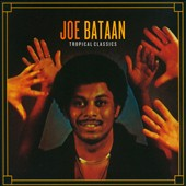 Joe Bataan: Tropical Classics