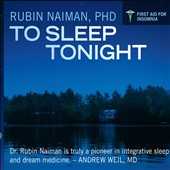 Rubin Naiman: To Sleep Tonight: First Aid For Insomnia