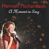 Hannah Richardson: A  Moment in Song