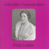 Lebendige Vergangenheit - Frieda Leider