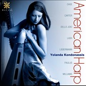 Yolanda Kondonassis: American Harp - Music by Williams, Lash, Liebermann, Paulus, Dello Joio, Cage, Carter