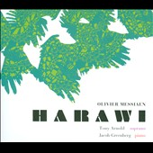 Olivier Messiaen: Harawi / Tony Arnold, soprano; Jacob Greenberg, piano