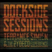 Terrance Simien & The Zydeco Experience: Dockside Sessions [Digipak]