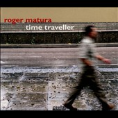 Roger Matura: Time Traveller [Digipak]