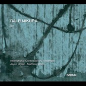 Dai Fujikura: Ice - Works for ensemble & electronics / Daniel Lippel, guitar
