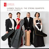 Ludwig Thuille: The String Quartets / Allegri Quartet