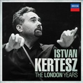 Istvan Kertesz: The London Years - works by Bartók, Brahms, Bruckner, Dvorák, Kodály, Mozart, Respighi, Strauss, Gershwin, Prokofiev [12 CDs]