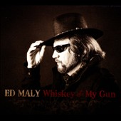 Ed Maly: Whiskey & My Gun
