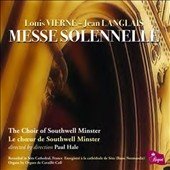 Louis Vierne, Jean Langlais: Messe Solennelle / Choir of Southwell Minster, Hale (rec. at Sées Cathedral, France)