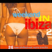 Various Artists: Weekend In Ibiza, Vol. 2 [Digipak]