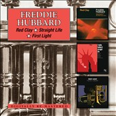 Freddie Hubbard: Red Clay/Straight Life/First Light