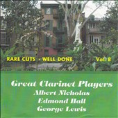 Edmond Hall/George Lewis (Clarinet)/Albert Nicholas: Rare Cuts: Well Done, Vol. 8