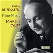 Franz Reizenstein (1911-1968): Piano Music / Martin Jones, piano