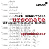 Kurt Schwitters: 'Ursonate' and other works / Sprechborer Ensemble