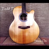 Todd Tijerina: Shine On [Digipak]