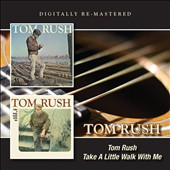 Tom Rush: Take a Little Walk with Me