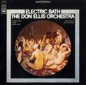 Don Ellis Orchestra: Electric Bath