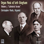 Seth Bingham (1882-1972): Organ Works, Vol.  -: Cathedral Strains / Christopher Marks, organ