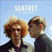 Seafret: Tell Me It's Real [Deluxe Edition]
