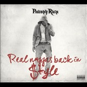Philthy Rich: Real N-Ggas Back in Style [PA] [Digipak]