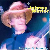 Johnny Winter: Broke & Lonely