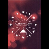Martin Phillipps/The Chills (New Zealand): Martin Phillipps Live at the Moth Club/The Curse of the Chills *