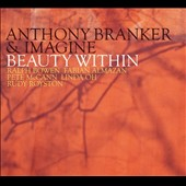 Imagine/Anthony Branker: Beauty Within [Digipak]