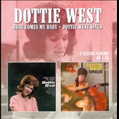Dottie West: Here Comes My Baby/Dottie West Sings *