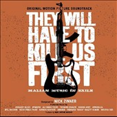 Various Artists: They Will Have to Kill Us First: Malian Music in Exile [Original Soundtrack]