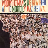 Woody Herman: Big New Herd at the Monterey Jazz Festival