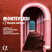 Monteverdi: The 7 Deadly Sins / Mariana Flores, sop,; Fancesca Aspromonte, sop.; Christopher Lowrey, treble; Emiliano Gonzalez-Toro, ten.; Mathias Vidal, ten,; Gianluca Buratto, bass; Cappella Mediterranea