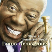 Louis Armstrong: What a Wonderful World [Universal]