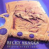 Ricky Skaggs: Soldier of the Cross