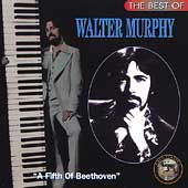 Walter Murphy: The Best of Walter Murphy: A Fifth of Beethoven