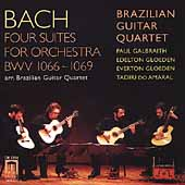 Bach: Four Suites for Orchestra / Brazilian Guitar Quartet