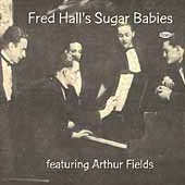 Fred Hall's Sugar Babies: Fred Hall & His Sugar Babies