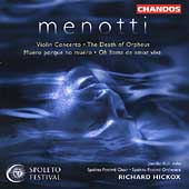 Menotti: Violin Concerto, Death of Orpheus, etc / Hickox