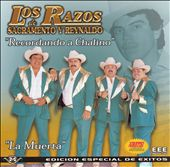 Los Razos: La Muerta: Recordando a Chalino