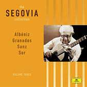 The Segovia Collection Vol 3 - Albéniz, Granados, Sanz, Sor