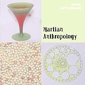 Mark Applebaum: Martian Anthropology