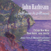 Harbison: Mottetti di Montale / Lattimore, Felty, et al