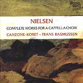 Nielsen: The Complete Works for Choir / Frans Rasmussen