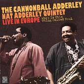 Cannonball Adderley: What Is This Thing Called Soul?