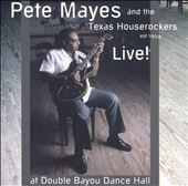 Pete Mayes: Live! At Double Bayou Dance Hall *