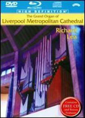 Works by Purcell, Bach, Liszt, Rawsthorne, Fjellestad / The Grand Organ of Liverpool Metropolitan Cathedral / Richard Lea, organ [DVD/Blu-Ray/CD]