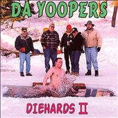 Da Yoopers: Diehards II